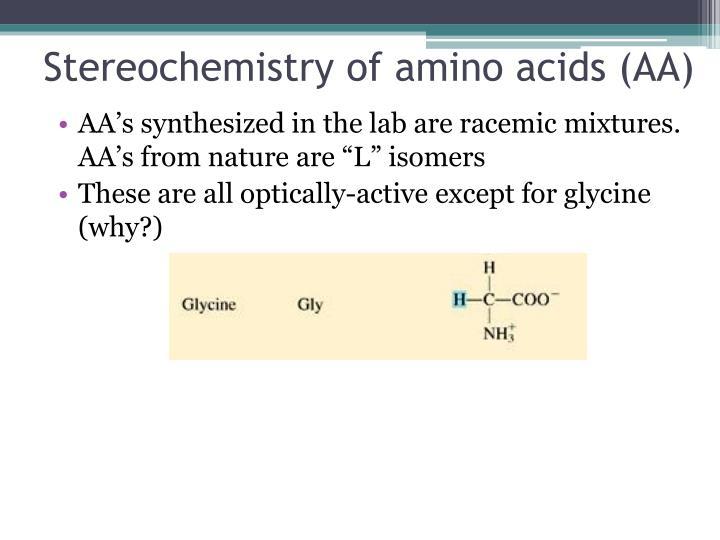 Stereochemistry of amino acids (AA)