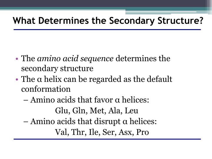 What Determines the Secondary Structure?