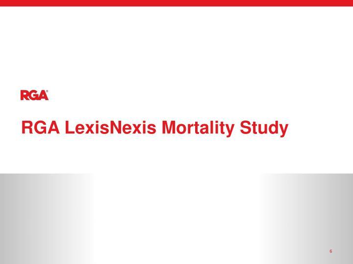 RGA LexisNexis Mortality Study