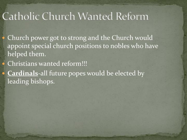 Catholic Church Wanted Reform