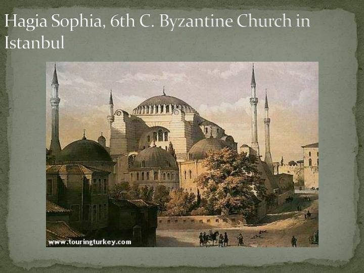 Hagia Sophia, 6th C. Byzantine Church in Istanbul
