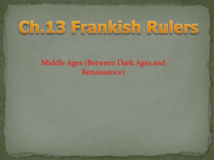 Middle Ages (Between Dark Ages and Renaissance)