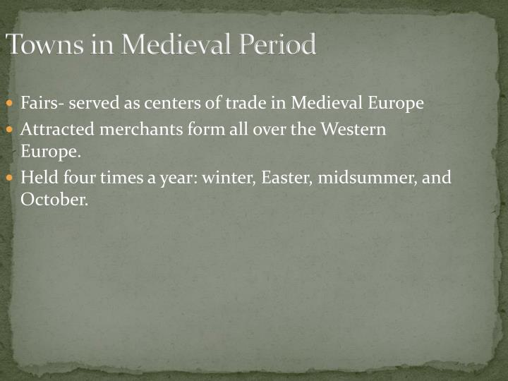 Towns in Medieval Period
