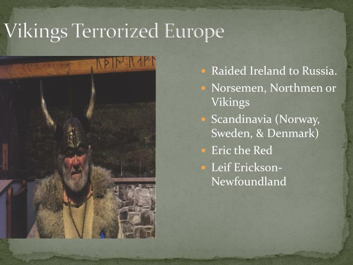 Vikings Terrorized Europe