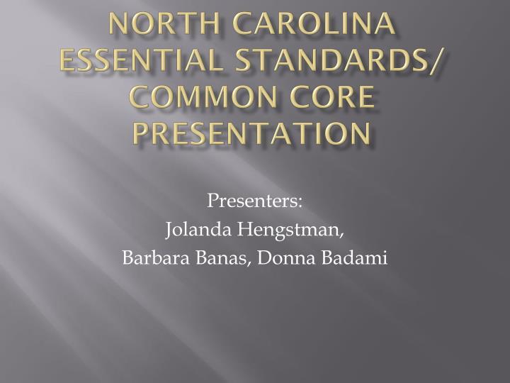North Carolina Essential Standards/