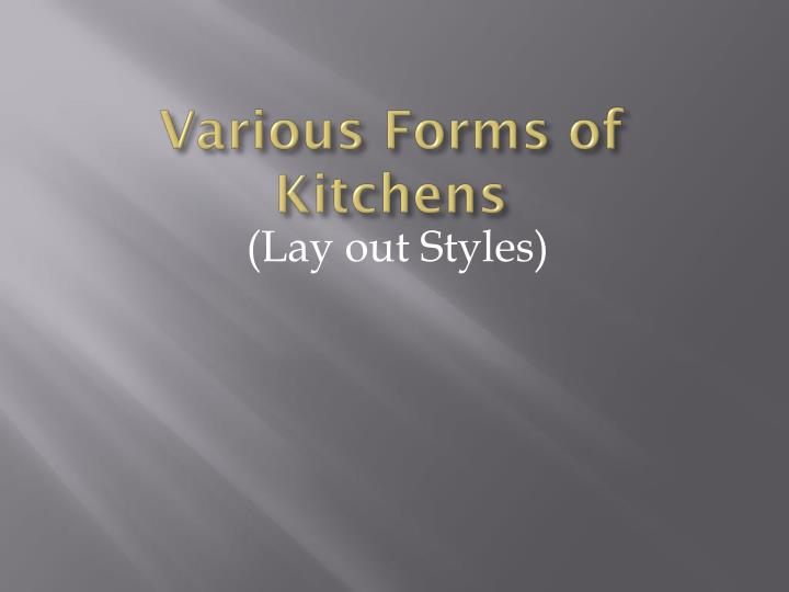 Various Forms of Kitchens