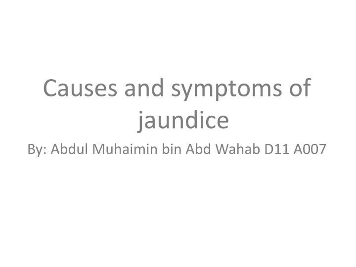 Causes and symptoms of jaundice