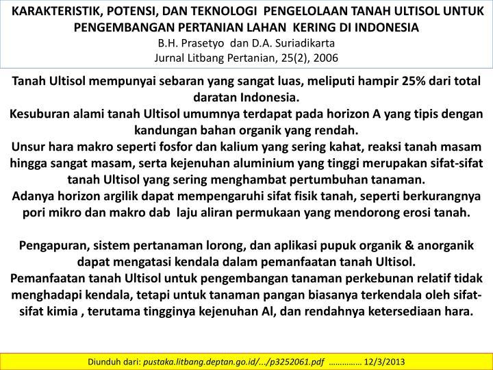 KARAKTERISTIK, POTENSI, DAN TEKNOLOGI  PENGELOLAAN TANAH ULTISOL UNTUK  PENGEMBANGAN PERTANIAN LAHAN  KERING DI INDONESIA