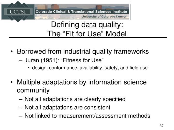 Defining data quality: