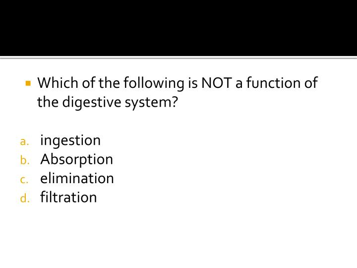 Which of the following is NOT a function of the digestive system