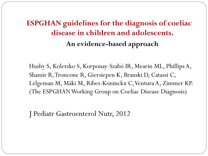 ESPGHAN guidelines for the diagnosis of coeliac disease in children and adolescents.