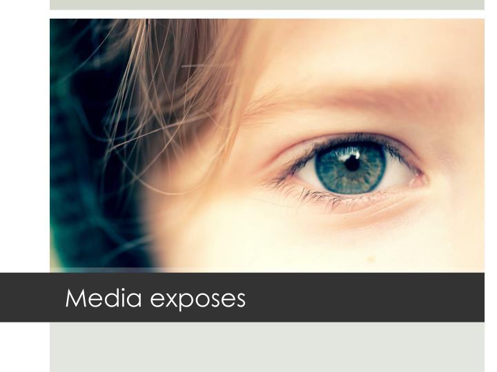 Media exposes