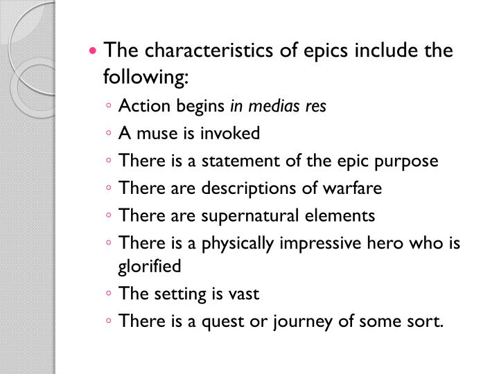 The characteristics of epics include the following: