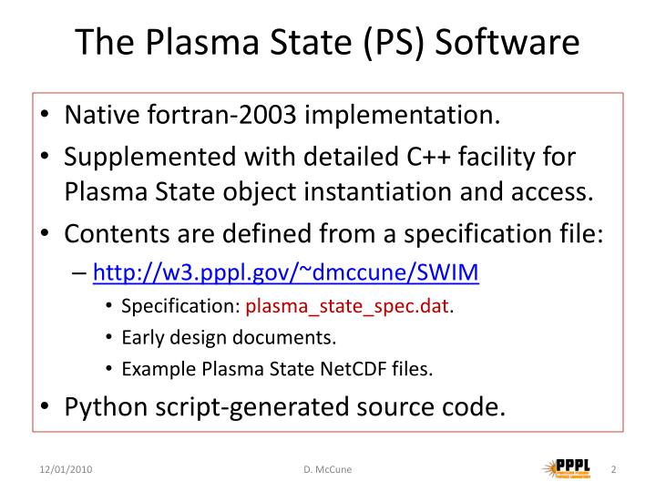 The Plasma State (PS) Software