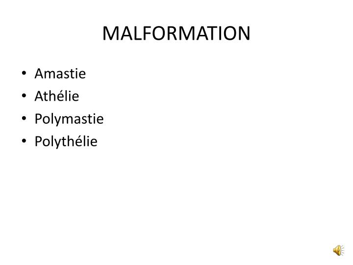 Malformation