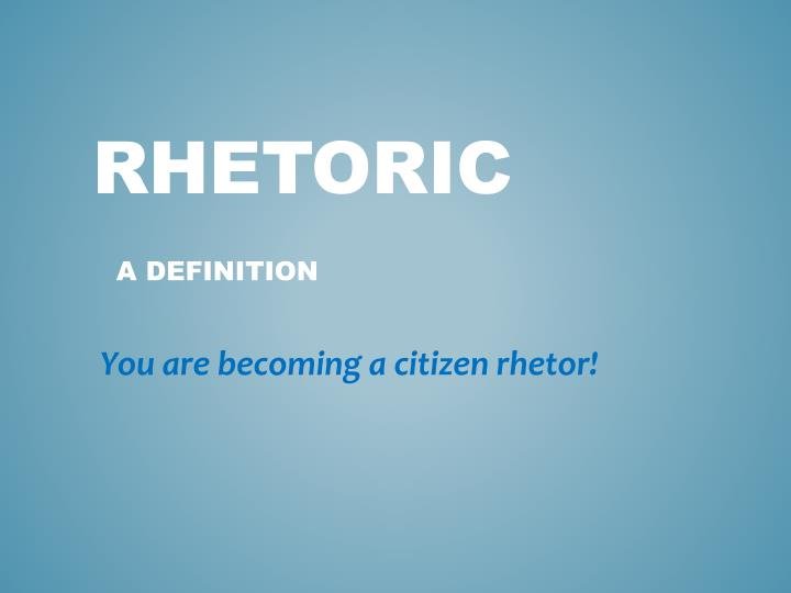 Rhetoric a definition