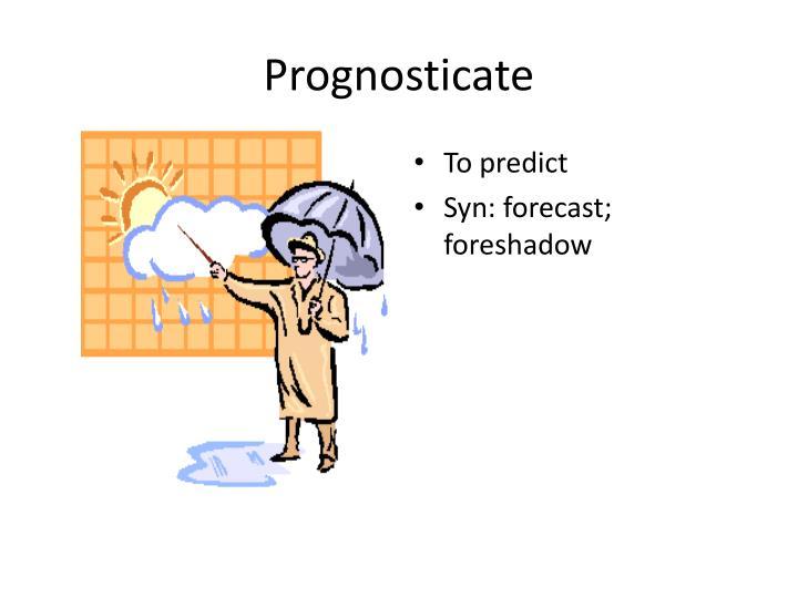 Prognosticate