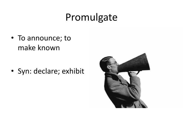 Promulgate