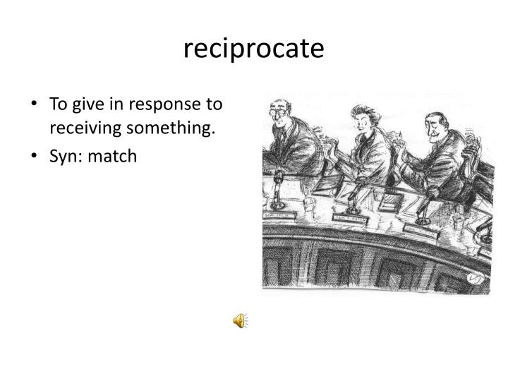 reciprocate
