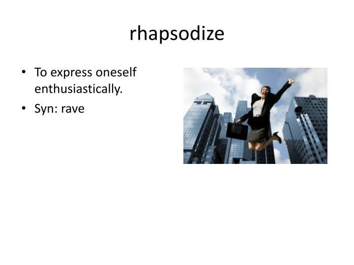 rhapsodize