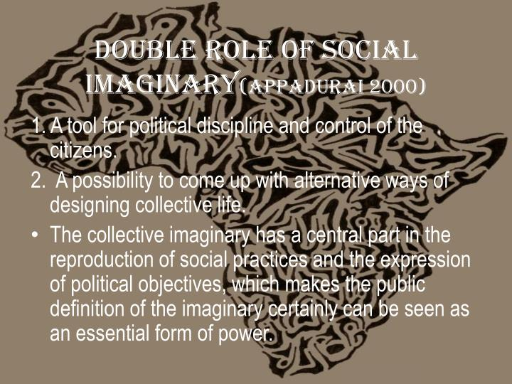 Double Role of Social imaginary