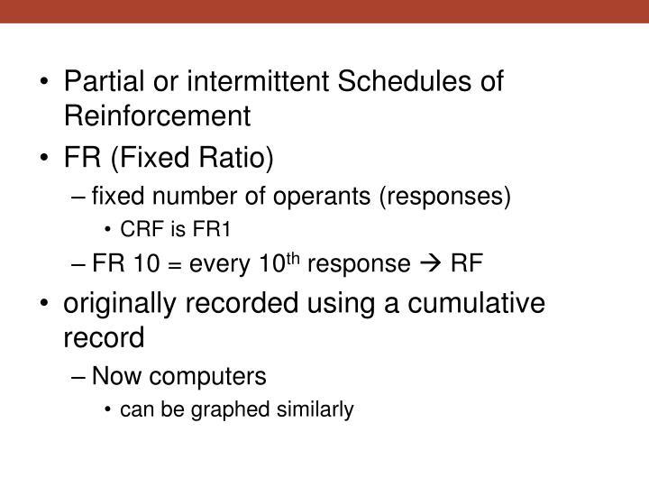Partial or intermittent Schedules of Reinforcement