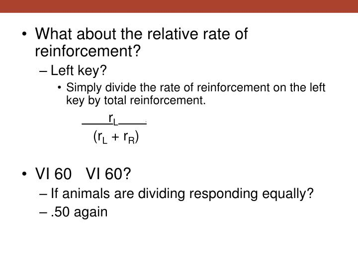What about the relative rate of reinforcement?