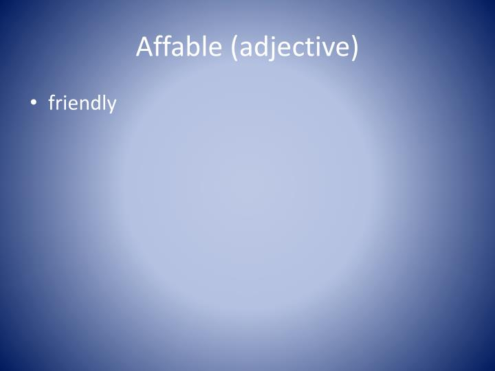 Affable (adjective)