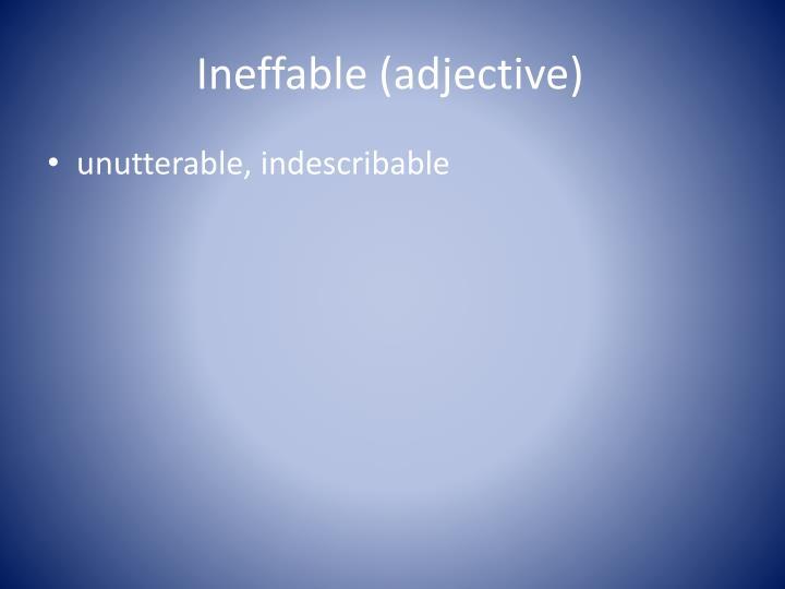 Ineffable (adjective)