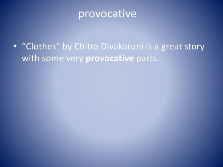 provocative