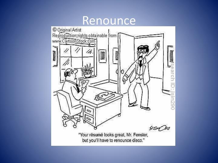 Renounce