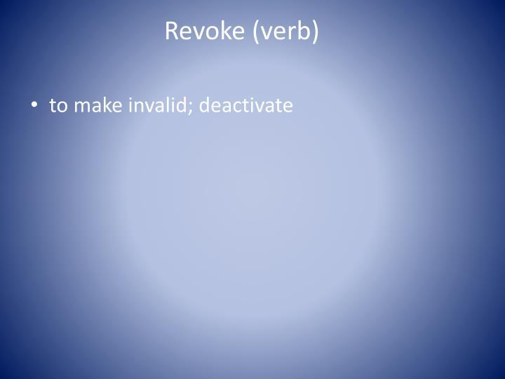 Revoke (verb)