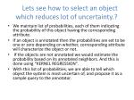 l ets see how to select an object which reduces lot of uncertainty