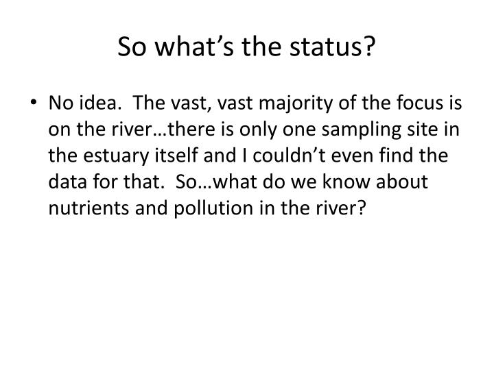 So what's the status?