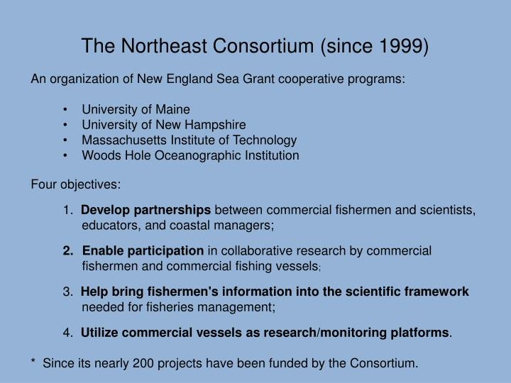 The Northeast Consortium (since 1999)