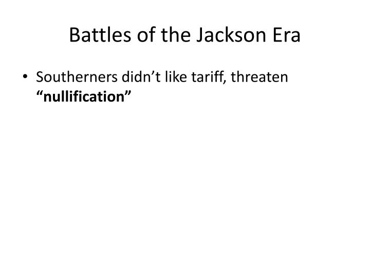 Battles of the Jackson Era