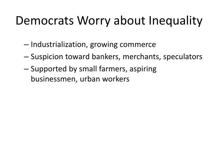 Democrats Worry about Inequality