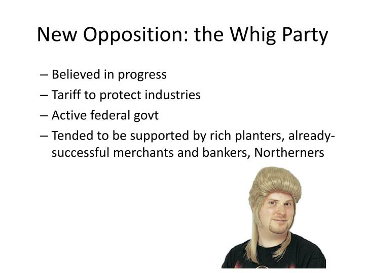 New Opposition: the Whig Party