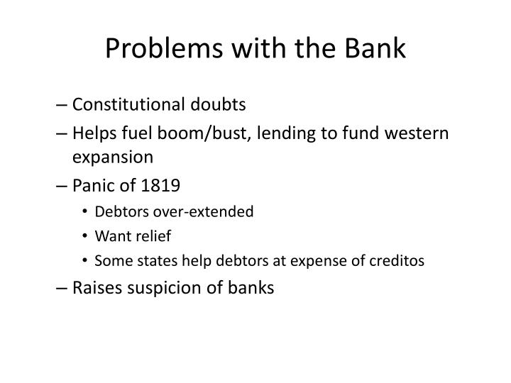Problems with the Bank
