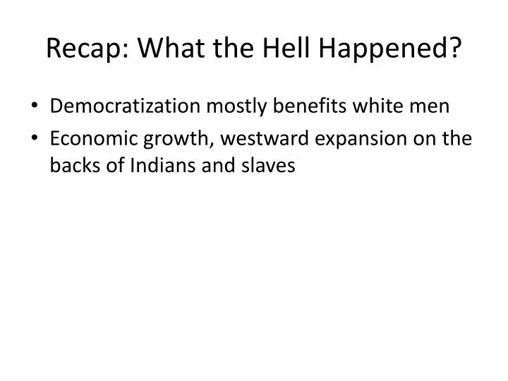 Recap: What the Hell Happened?