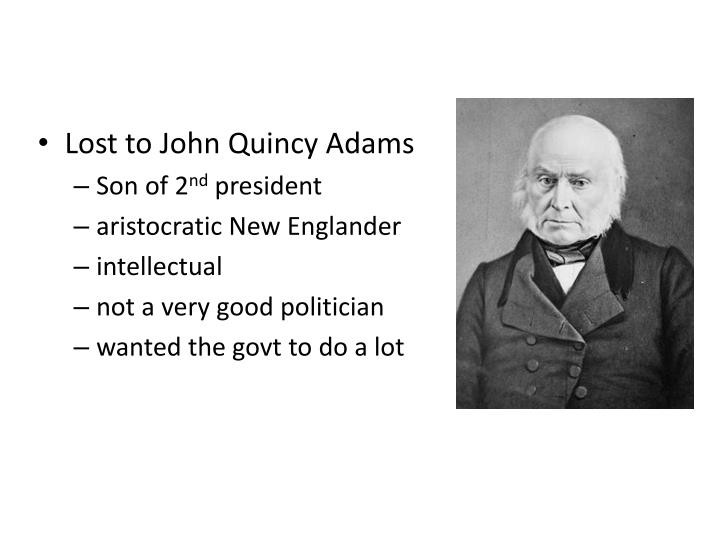 Lost to John Quincy Adams