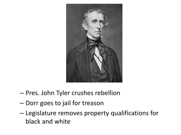 Pres. John Tyler crushes rebellion