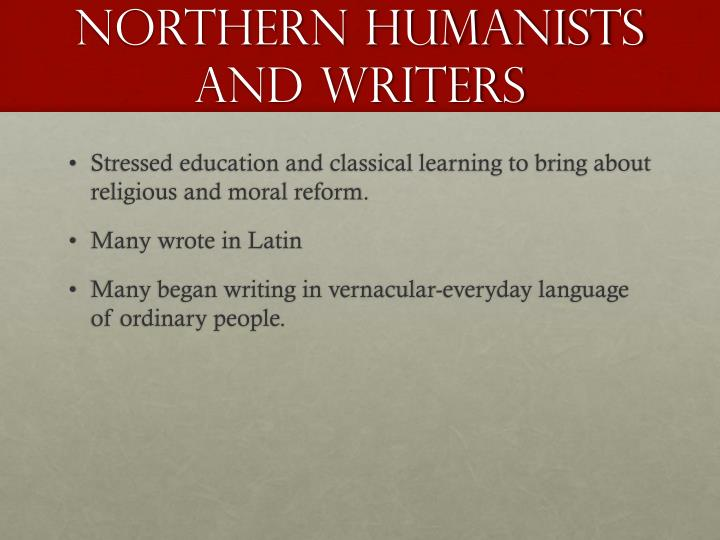Northern Humanists  and Writers