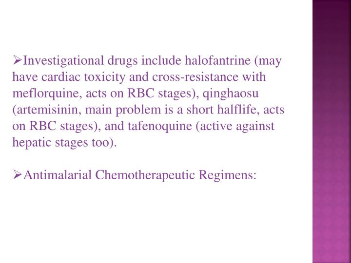 Investigational drugs include