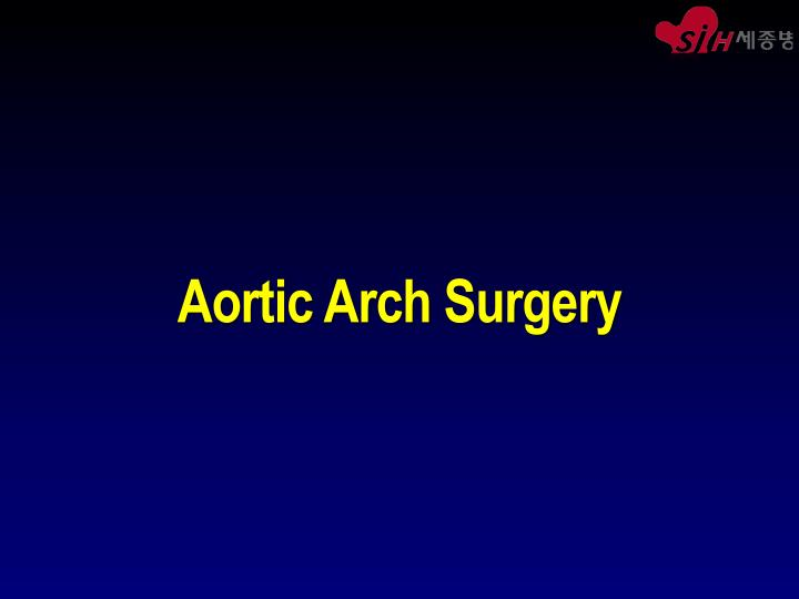 Aortic Arch Surgery