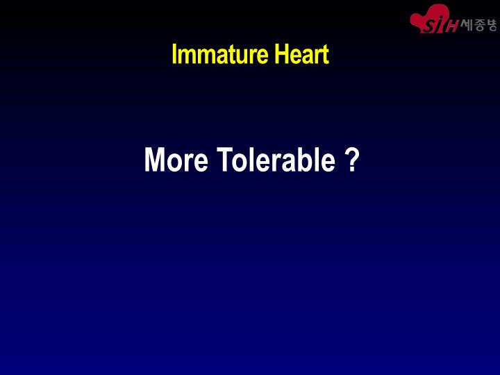 Immature Heart