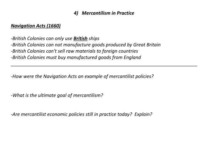 4)   Mercantilism in Practice