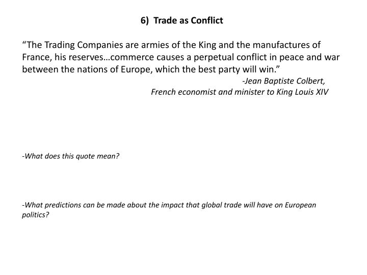 6)  Trade as Conflict