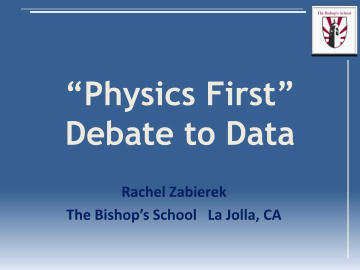 Physics first debate to data