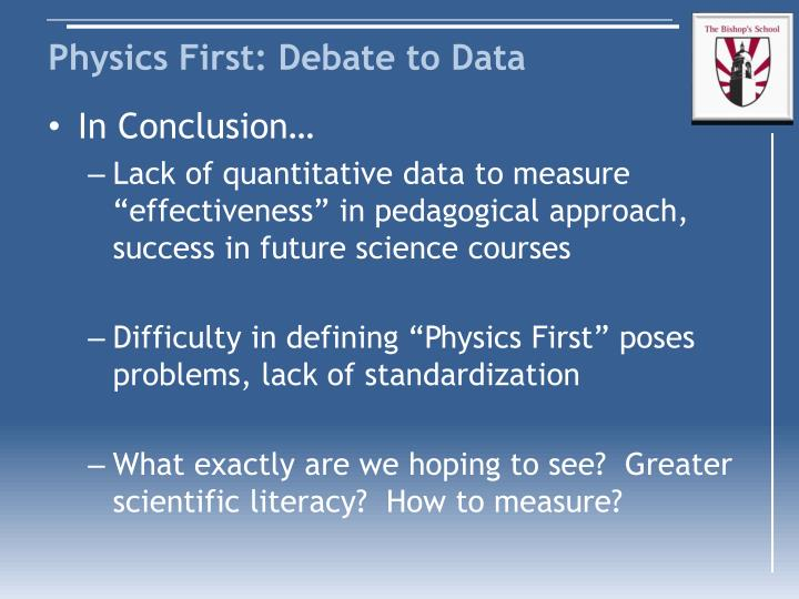 Physics First: Debate to Data
